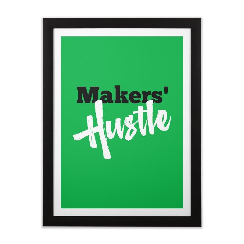 Makers' Hustle Home Framed Fine Art Print by One Car Workshop Store