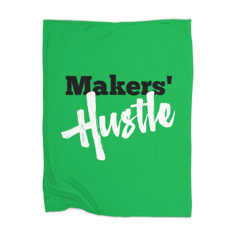 Makers' Hustle Home Blanket by One Car Workshop Store