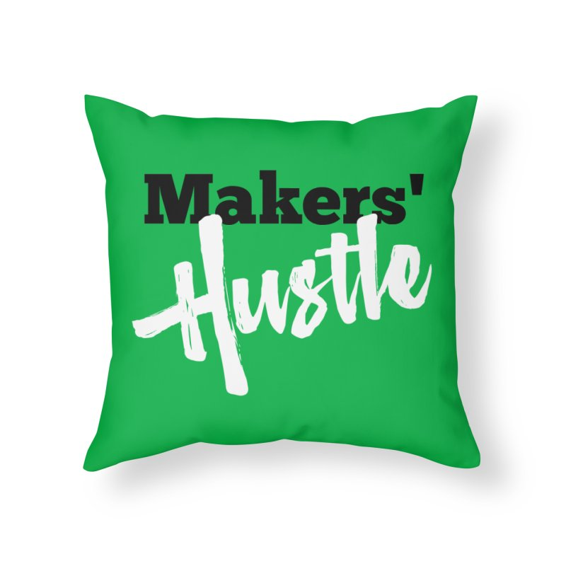 Makers' Hustle Home Throw Pillow by One Car Workshop Store