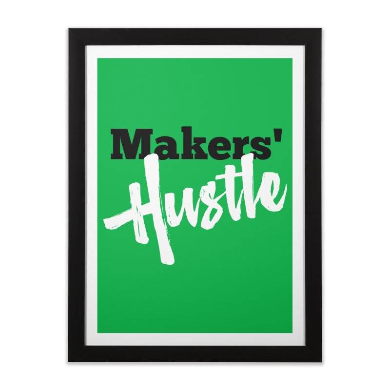 Makers' Hustle Home Framed Fine Art Print by One Car Workshop Store