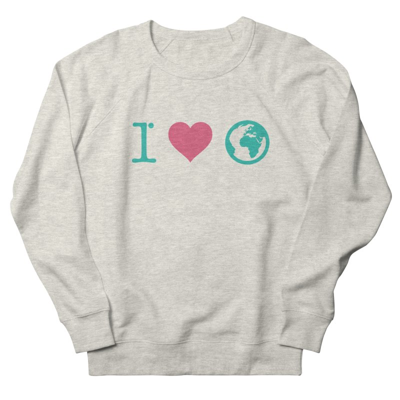 I Love Earth Women's French Terry Sweatshirt by ONEELL