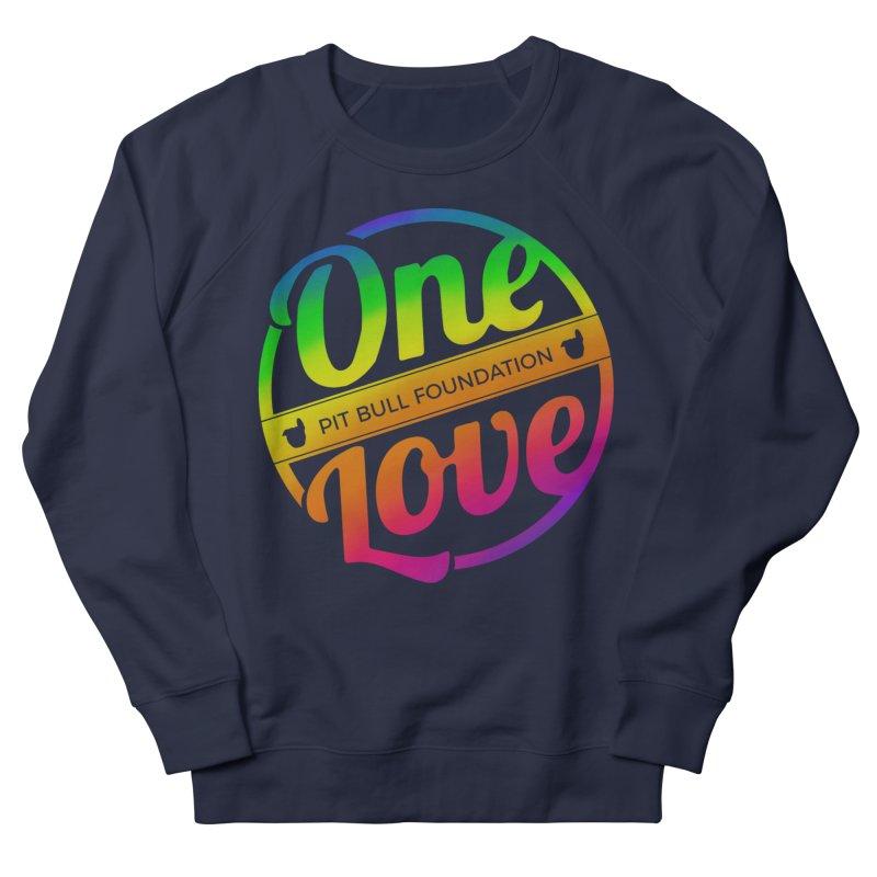 One Love Rainbow Women's Sweatshirt by One Love Pit Bull Foundation