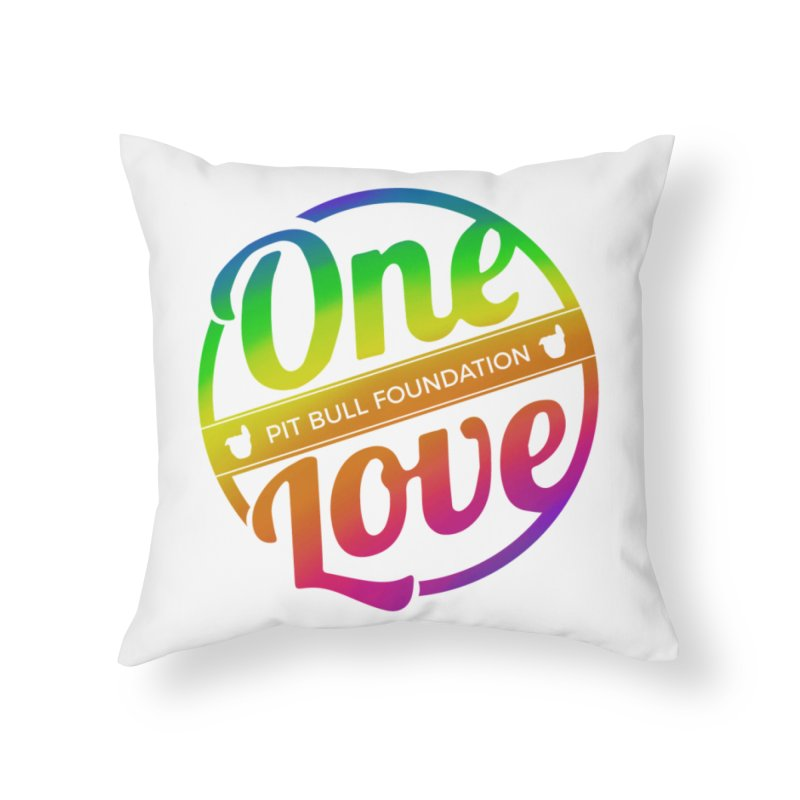 One Love Rainbow Home Throw Pillow by One Love Pit Bull Foundation