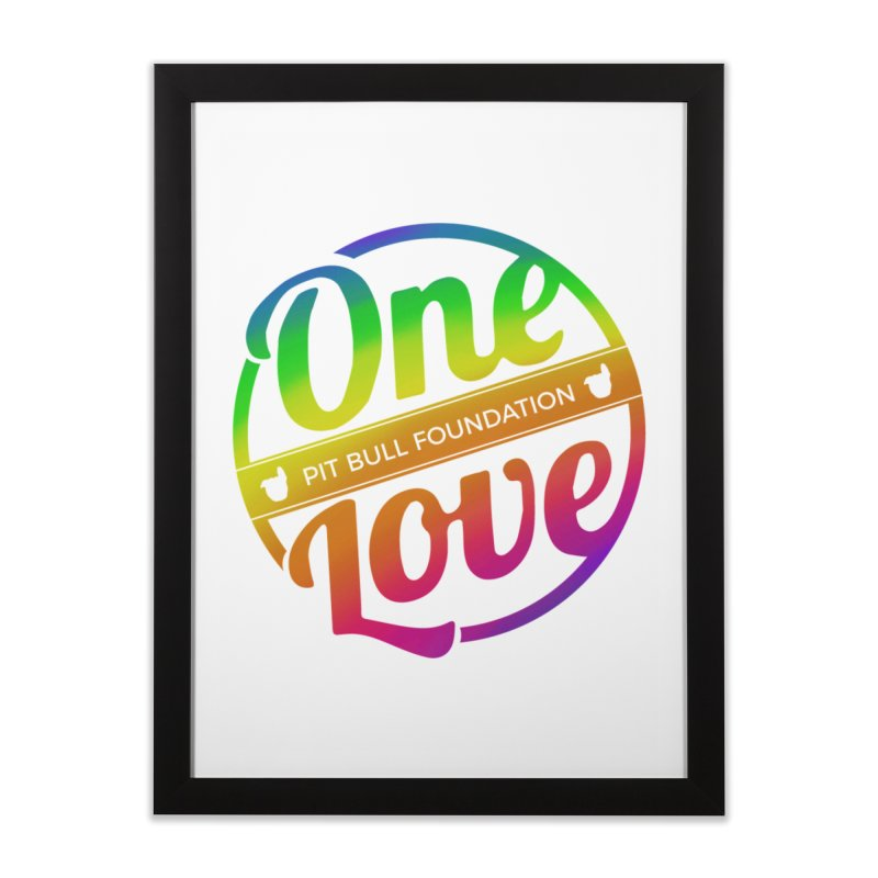 One Love Rainbow Home Framed Fine Art Print by One Love Pit Bull Foundation