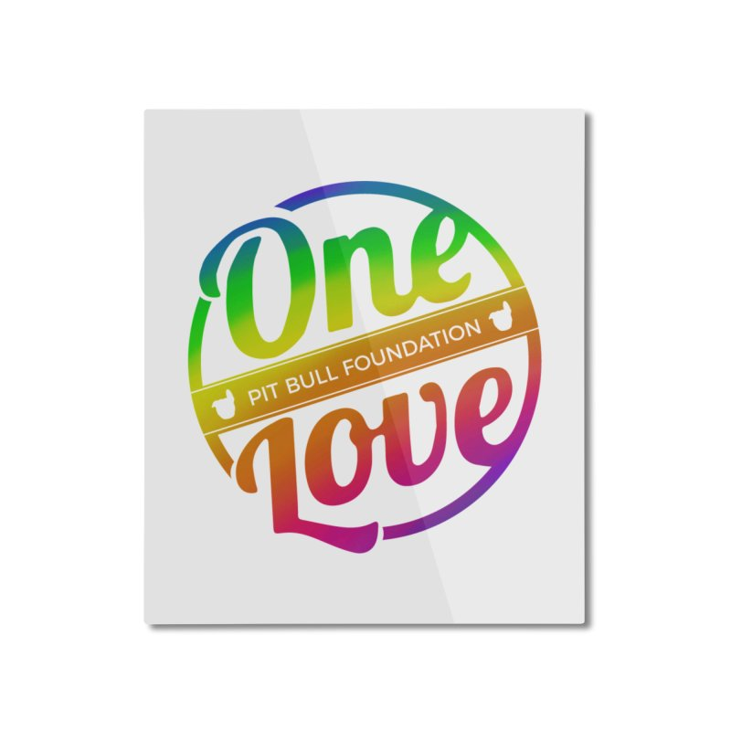 One Love Rainbow Home Mounted Aluminum Print by One Love Pit Bull Foundation