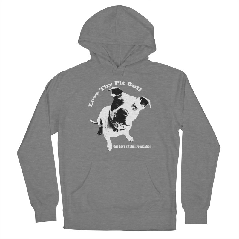 Love Thy Pit Bull Women's Pullover Hoody by One Love Pit Bull Foundation