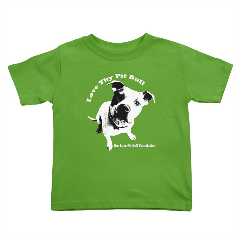 Love Thy Pit Bull Kids Toddler T-Shirt by One Love Pit Bull Foundation