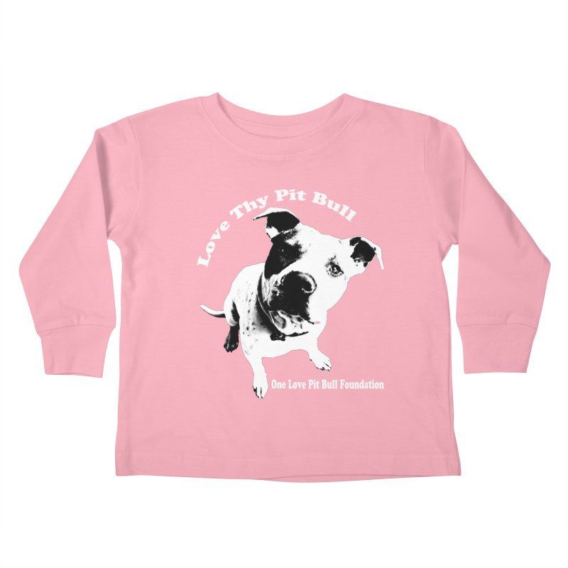 Love Thy Pit Bull Kids Toddler Longsleeve T-Shirt by One Love Pit Bull Foundation