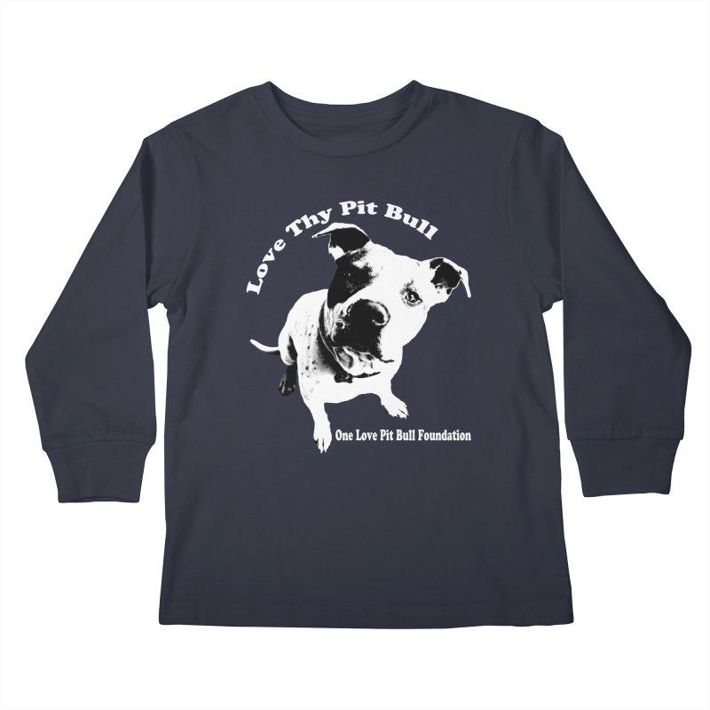 Love Thy Pit Bull Kids Longsleeve T-Shirt by One Love Pit Bull Foundation