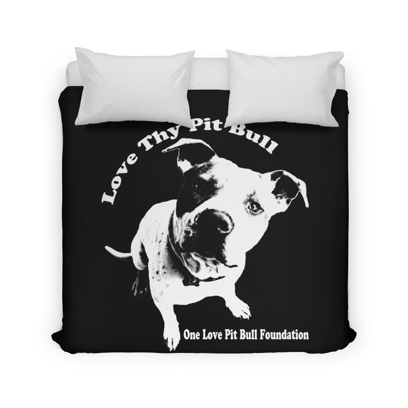 Love Thy Pit Bull Home Duvet by One Love Pit Bull Foundation