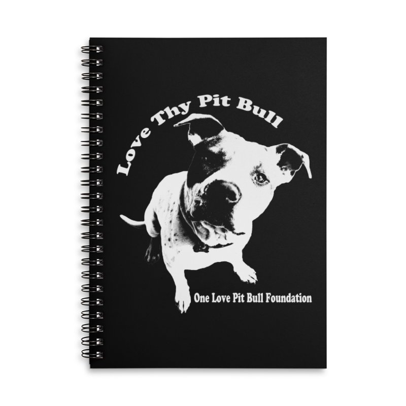 Love Thy Pit Bull Accessories Notebook by One Love Pit Bull Foundation