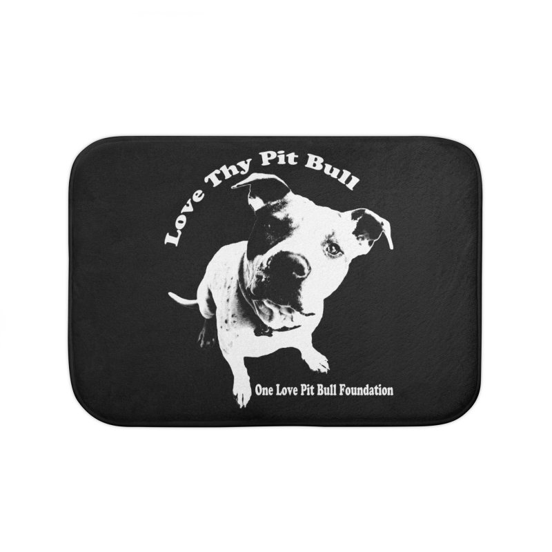 Love Thy Pit Bull Home Bath Mat by One Love Pit Bull Foundation