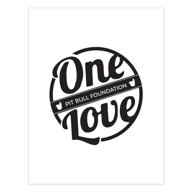 One Love Pit Bull Foundation Official Logo Black Home Fine Art Print by One Love Pit Bull Foundation