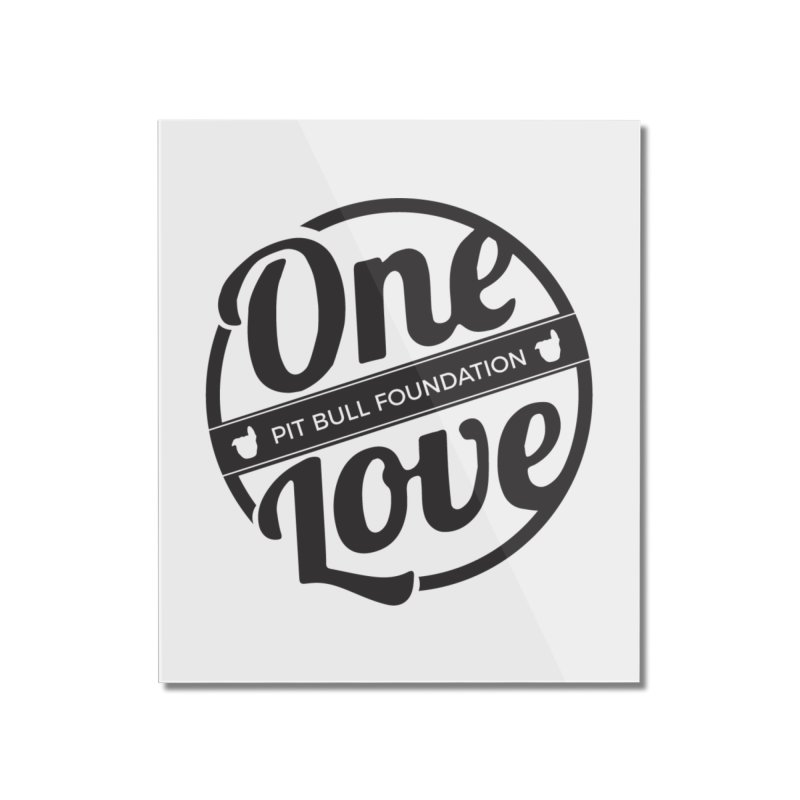 One Love Pit Bull Foundation Official Logo Black Home Mounted Acrylic Print by One Love Pit Bull Foundation