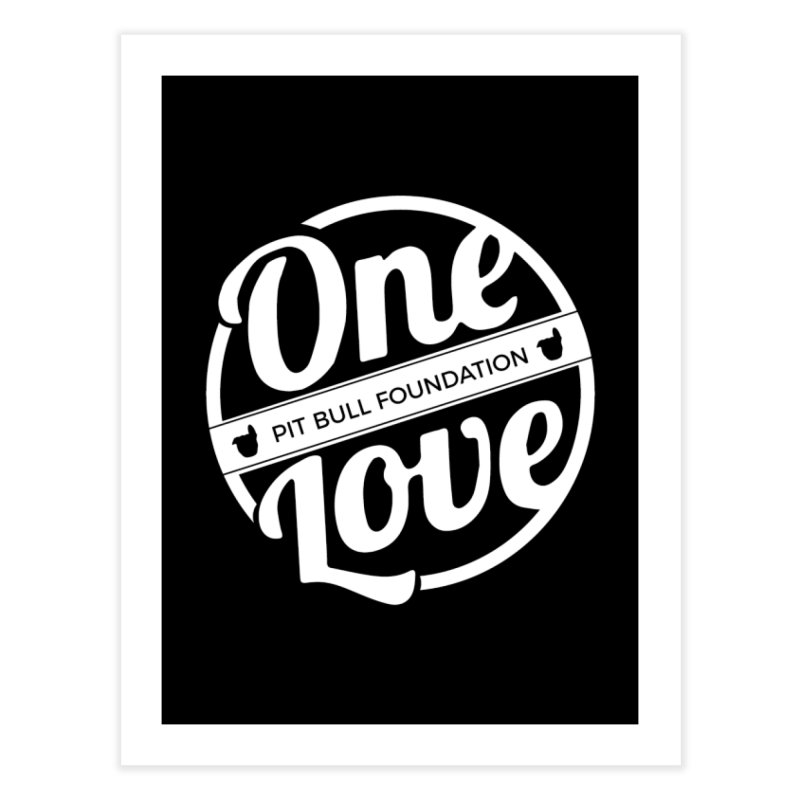 One Love Pit Bull Foundation Official Logo WHITE Home Fine Art Print by One Love Pit Bull Foundation