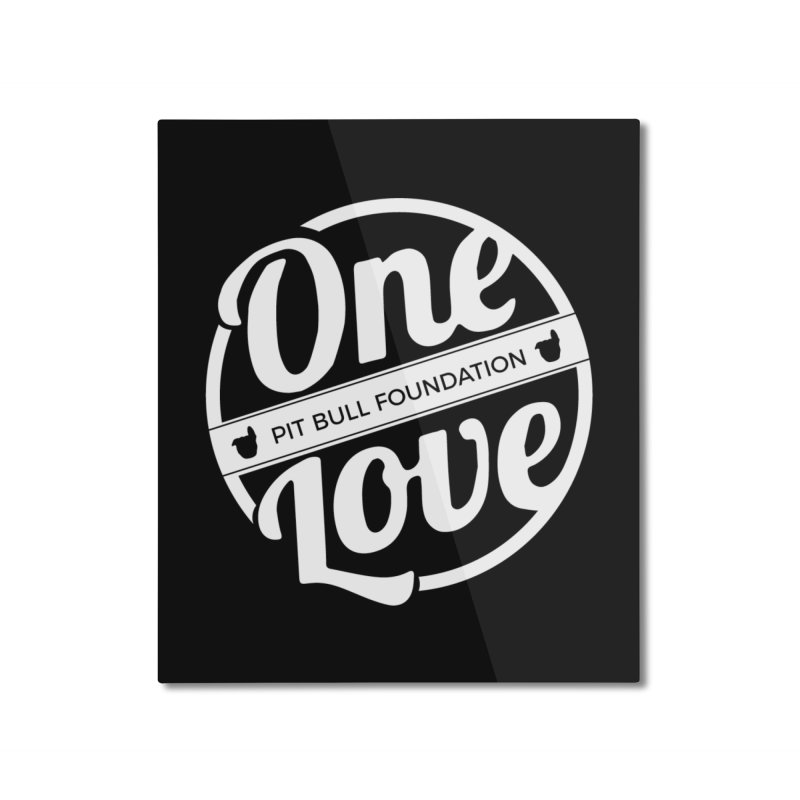 One Love Pit Bull Foundation Official Logo WHITE Home Mounted Aluminum Print by One Love Pit Bull Foundation