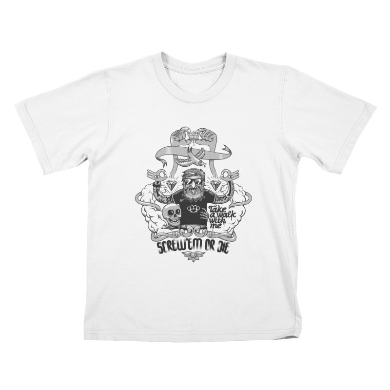screw'em or die Kids T-Shirt by onepercenter's Artist Shop
