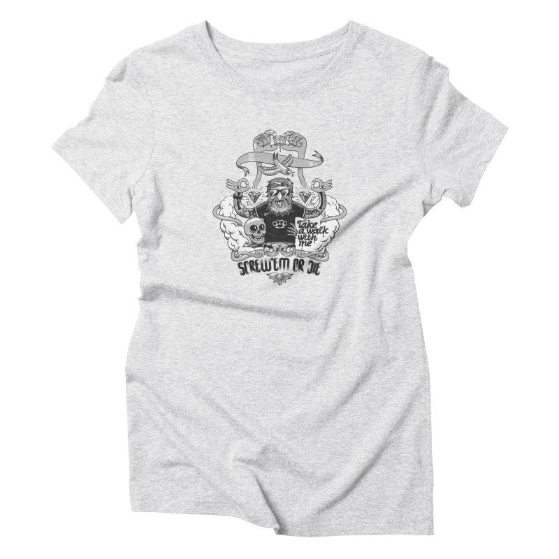screw'em or die Women's T-Shirt by onepercenter's Artist Shop