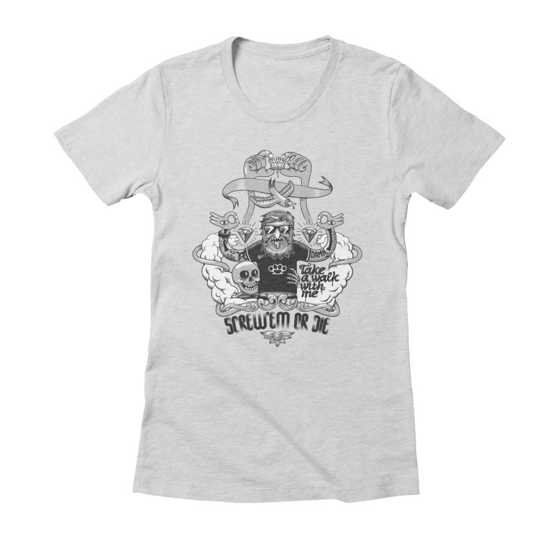 screw'em or die Women's Fitted T-Shirt by onepercenter's Artist Shop