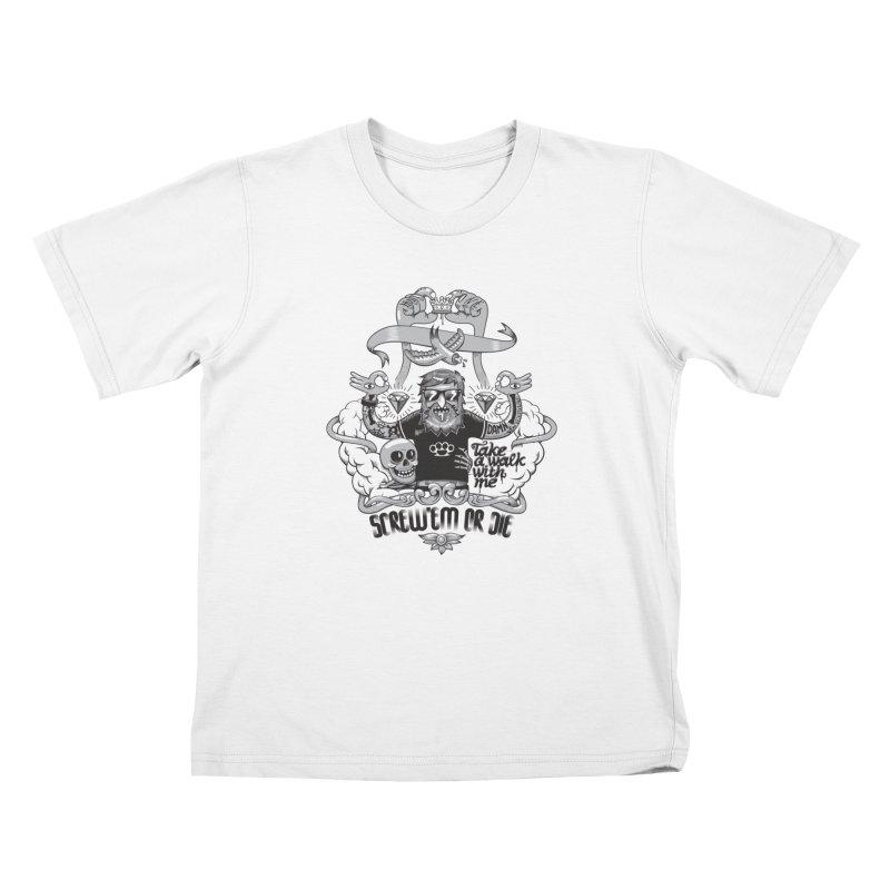 screw'em or die Kids T-Shirt by onepercenter's Artist Shop
