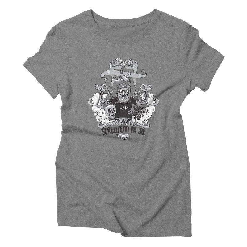 screw'em or die Women's Triblend T-Shirt by onepercenter's Artist Shop