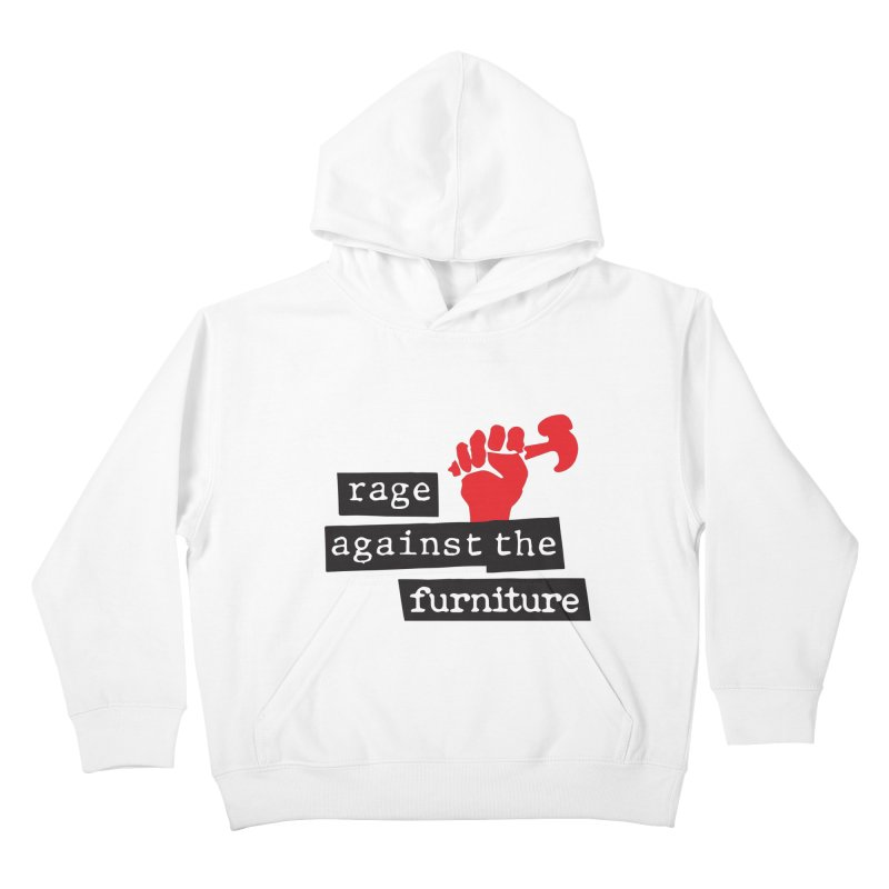 rage against the furniture Kids Pullover Hoody by Happy Thursdays - A Onesie Project by Ceylan S. Ek