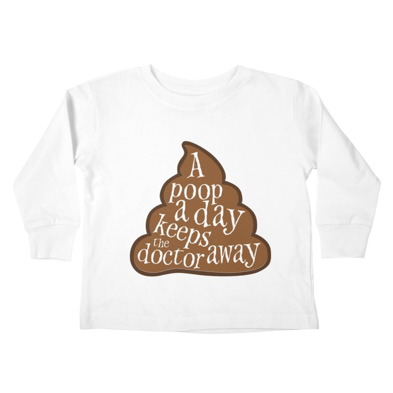 A poop a day... Kids Toddler Longsleeve T-Shirt by Happy Thursdays - A Onesie Project by Ceylan S. Ek