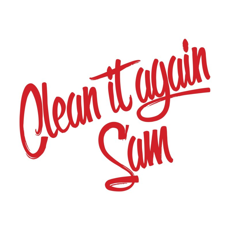 Clean it again Sam... Kids T-Shirt by Happy Thursdays - A Onesie Project by Ceylan S. Ek