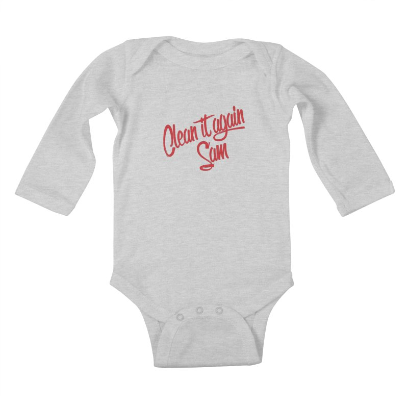 Clean it again Sam... Kids Baby Longsleeve Bodysuit by Happy Thursdays - A Onesie Project by Ceylan S. Ek