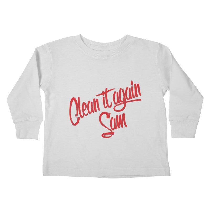 Clean it again Sam... Kids Toddler Longsleeve T-Shirt by Happy Thursdays - A Onesie Project by Ceylan S. Ek