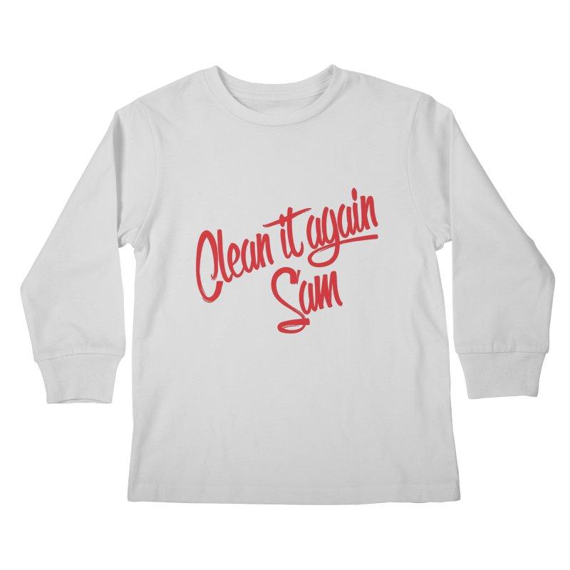 Clean it again Sam... Kids Longsleeve T-Shirt by Happy Thursdays - A Onesie Project by Ceylan S. Ek