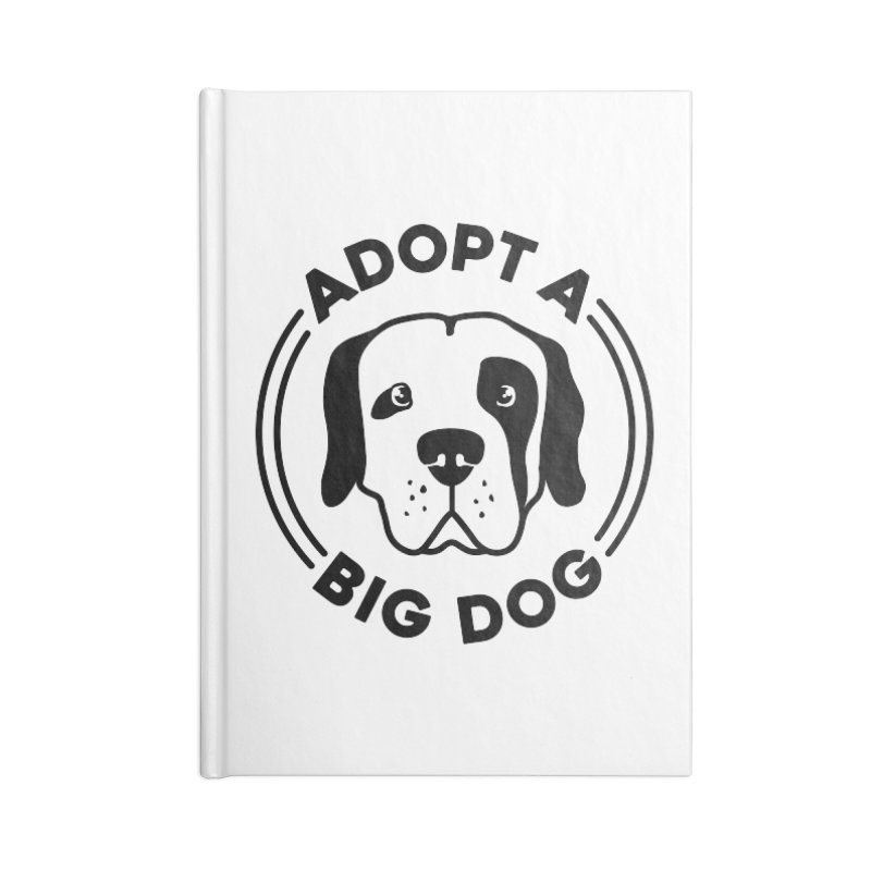 Adopt a Big Dog Accessories Notebook by One Tail At A Time
