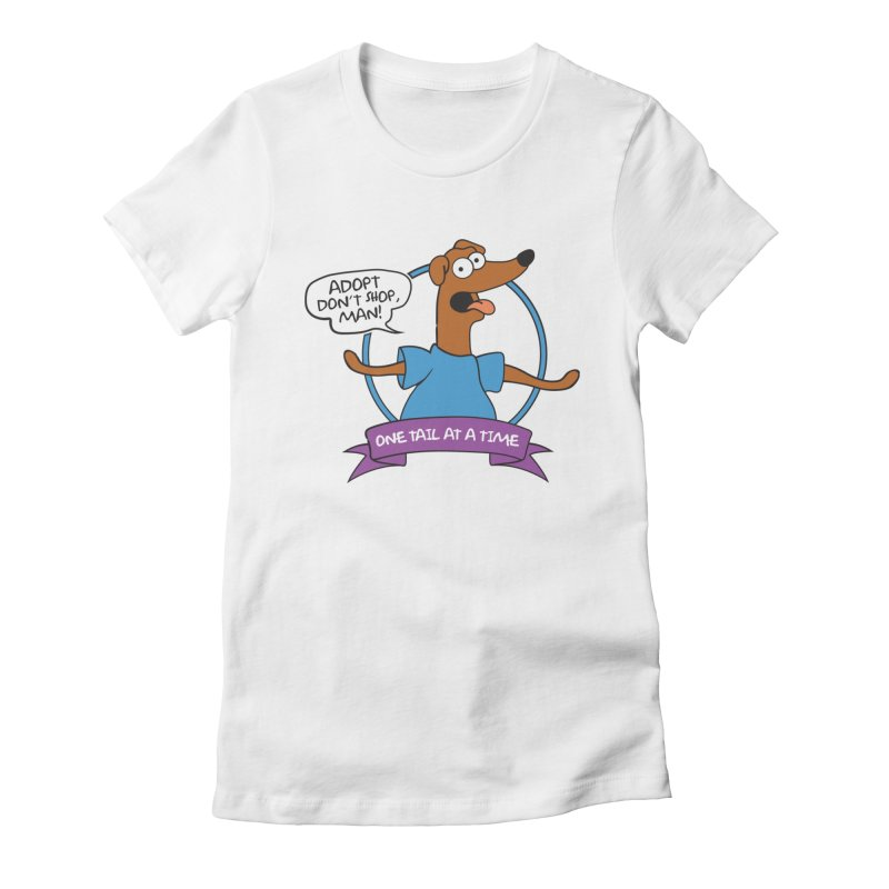 Adopt don't shop, man! Women's T-Shirt by One Tail At A Time