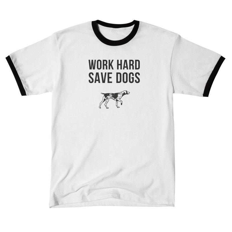 Working Dog Supply Co. | Work Hard Save Dogs Men's T-Shirt by One Tail At A Time
