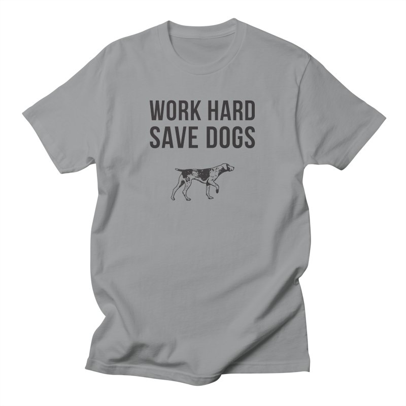 Working Dog Supply Co. | Work Hard Save Dogs Women's T-Shirt by One Tail At A Time