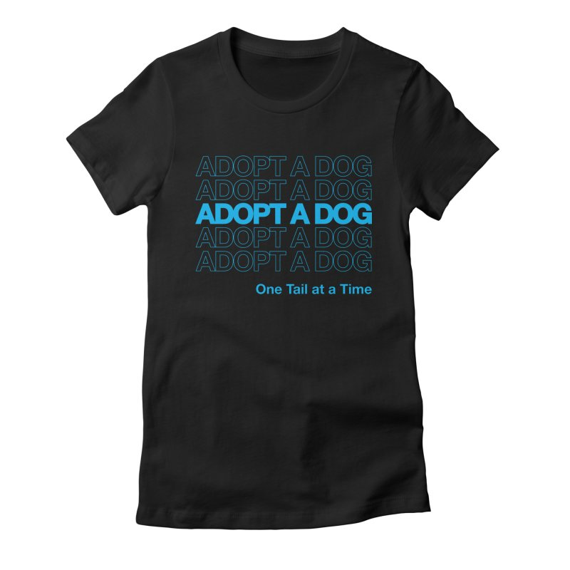 Thank you | Adopt a Dog Women's T-Shirt by One Tail At A Time