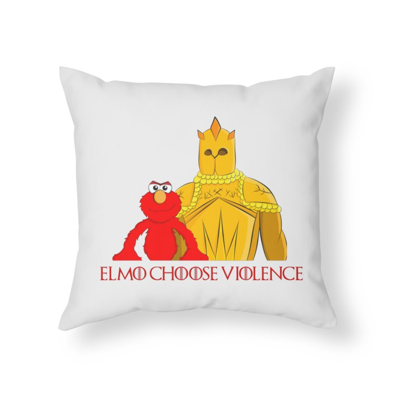 Elmo Choose Violence v2 Home Throw Pillow by oneweirddude's Artist Shop