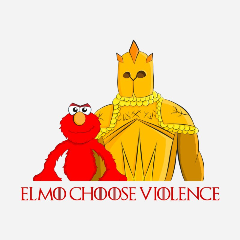 Elmo Choose Violence v2 None  by oneweirddude's Artist Shop