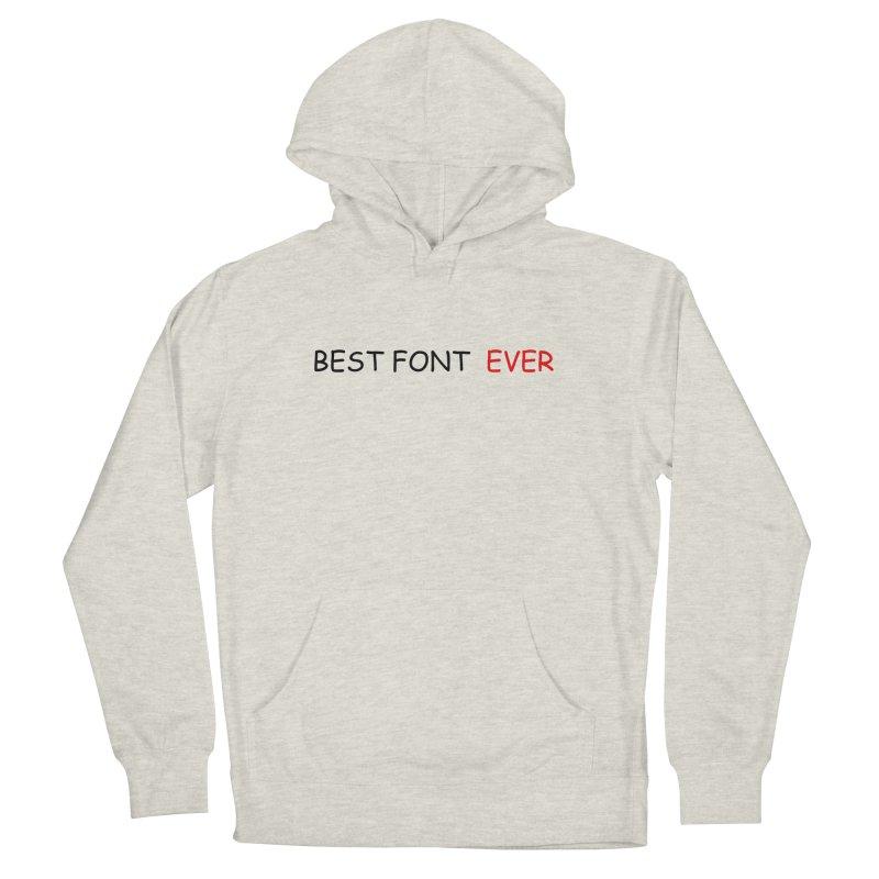 Best. Font. EVER. Women's Pullover Hoody by oneweirddude's Artist Shop
