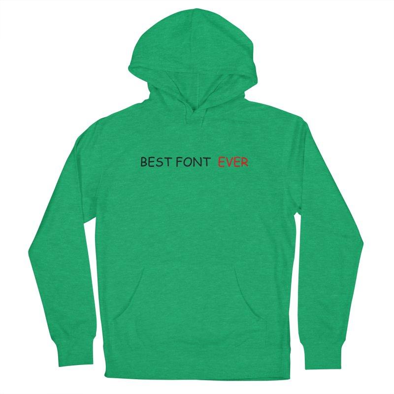 Best. Font. EVER. Men's Pullover Hoody by oneweirddude's Artist Shop