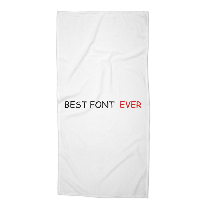 Best. Font. EVER. Accessories Beach Towel by oneweirddude's Artist Shop