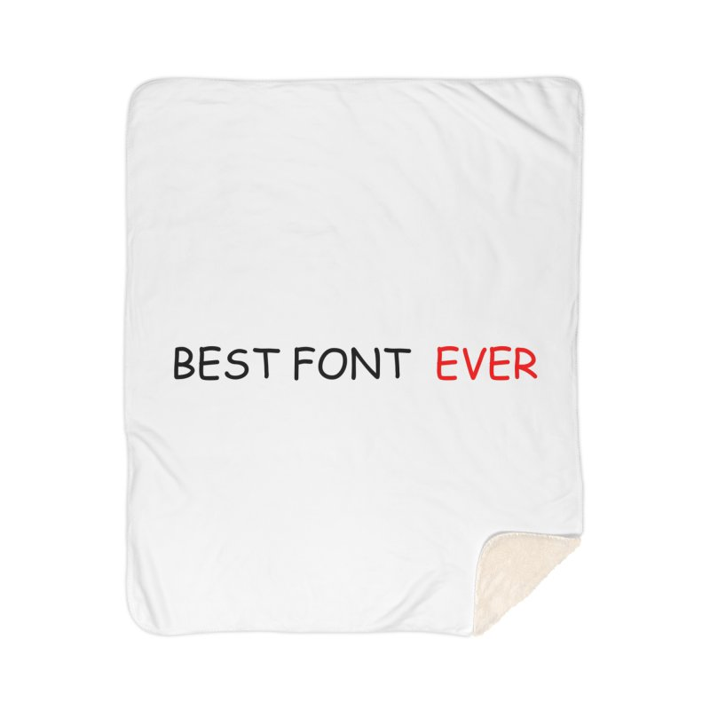 Best. Font. EVER. Home Sherpa Blanket Blanket by oneweirddude's Artist Shop