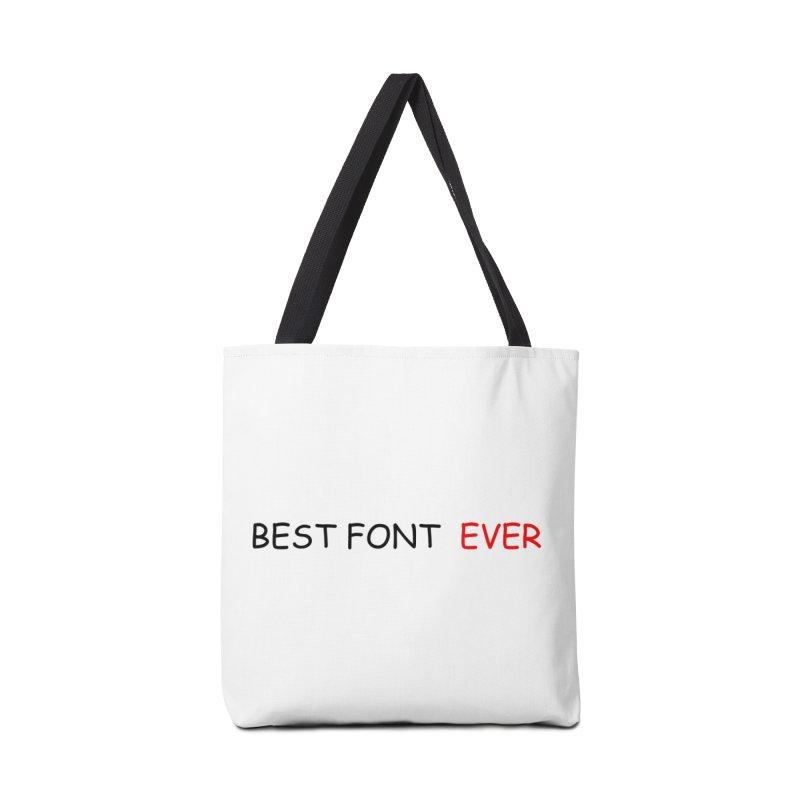 Best. Font. EVER. Accessories Bag by oneweirddude's Artist Shop