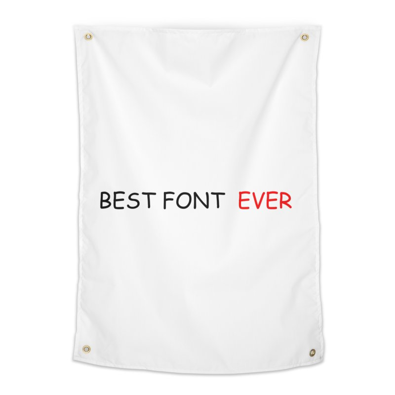 Best. Font. EVER. Home Tapestry by oneweirddude's Artist Shop