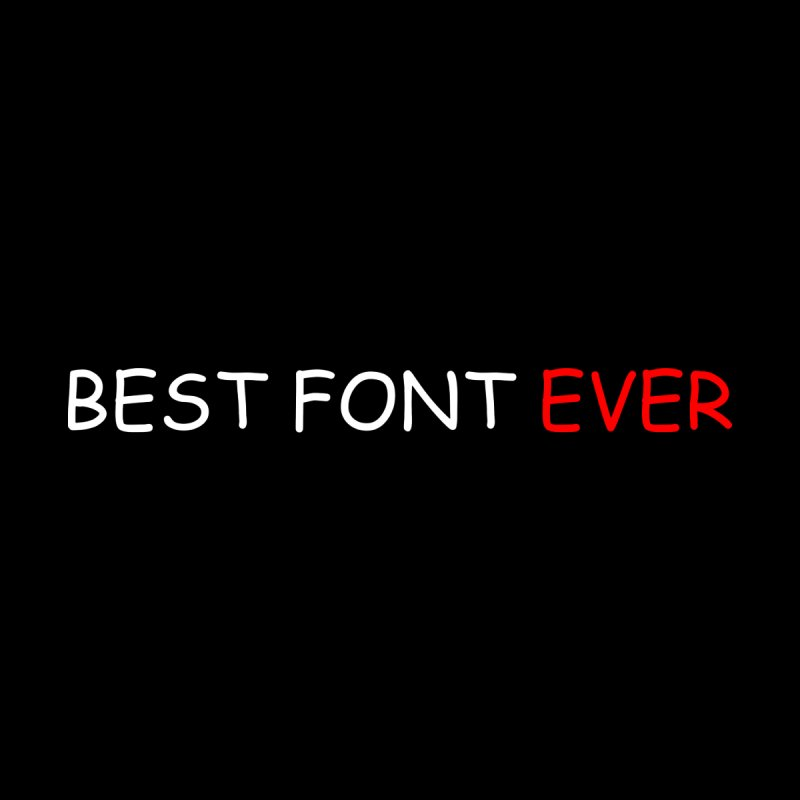Best. Font. Ever. None  by oneweirddude's Artist Shop