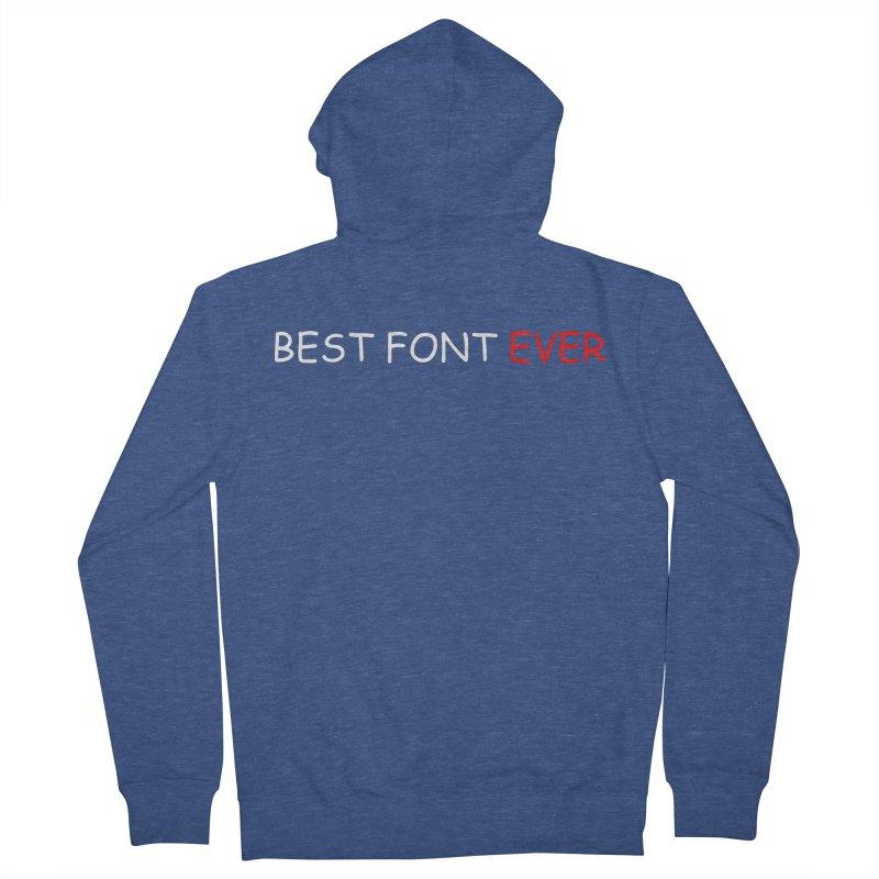 Best. Font. Ever. Women's Zip-Up Hoody by oneweirddude's Artist Shop