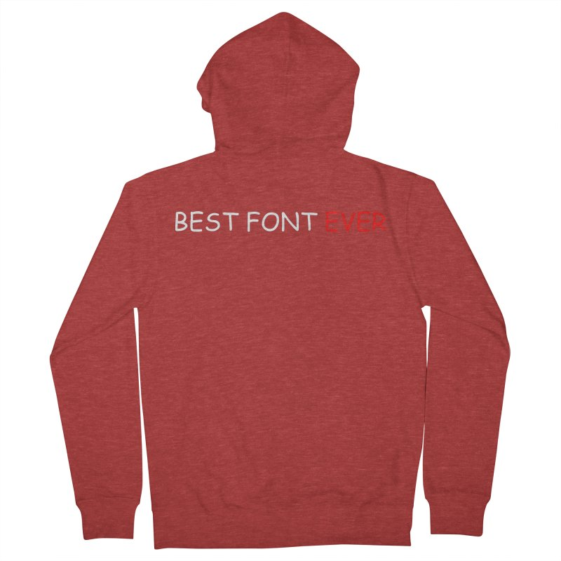 Best. Font. Ever. Women's Zip-Up Hoody by oneweirddude's Artist Shop