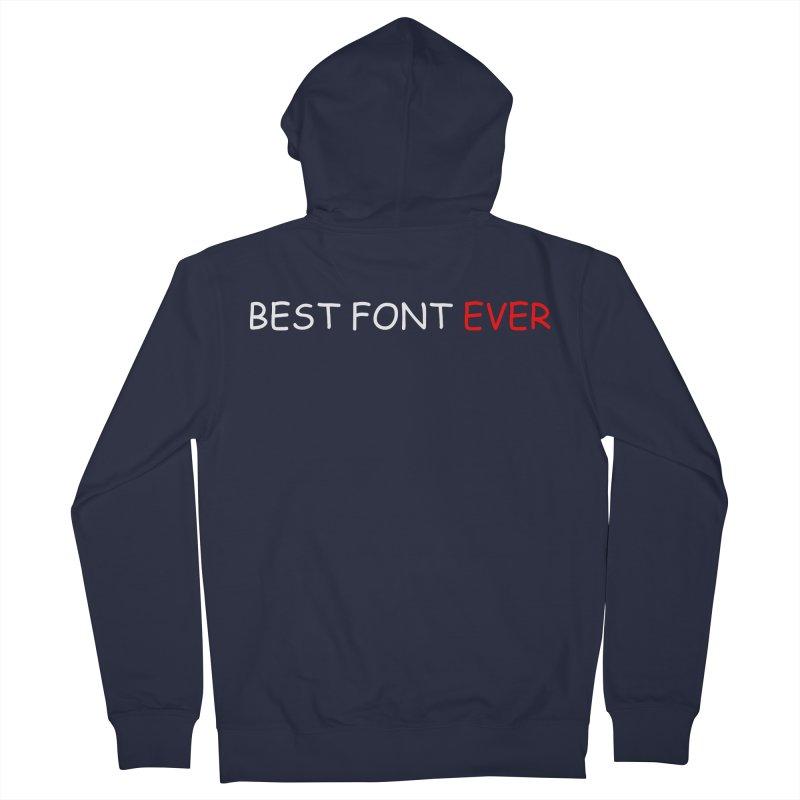 Best. Font. Ever. Men's Zip-Up Hoody by oneweirddude's Artist Shop
