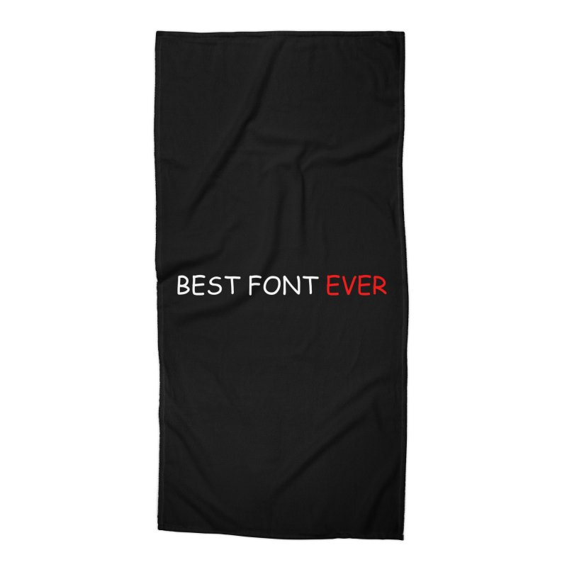 Best. Font. Ever. Accessories Beach Towel by oneweirddude's Artist Shop