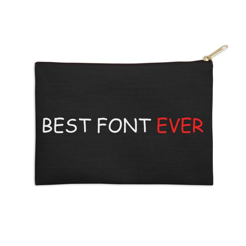 Best. Font. Ever. Accessories Zip Pouch by oneweirddude's Artist Shop